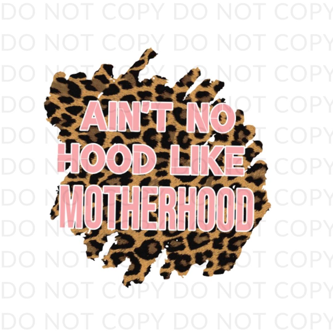 Aint No Hood Like Motherhood Digital Design