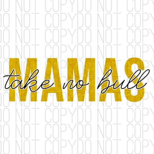 Mamas Take No Bull Digital Design Print and Cut