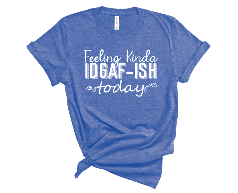 feeling kinda idgafish mockup