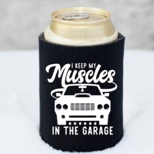I Keep My Muscles In The Garage Koozie Mockup