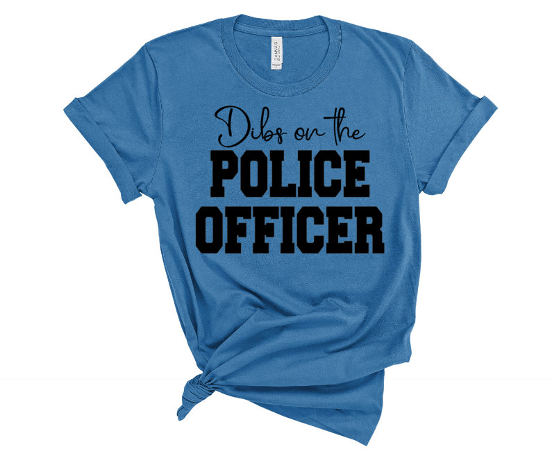 Dibs On The Police Officer Screen Print Transfer