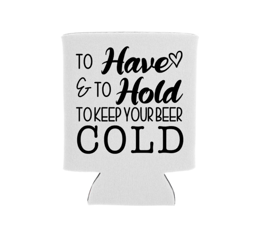 to have and to hold to keep cold