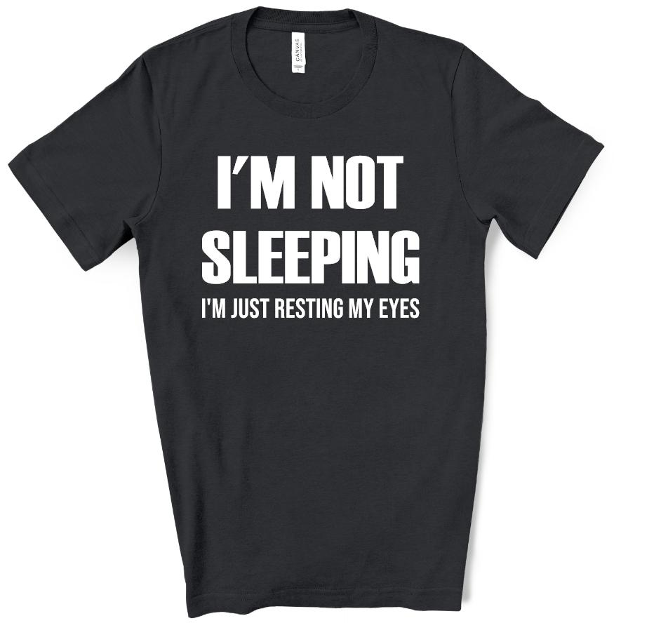 im not sleeping im just resting my eyes