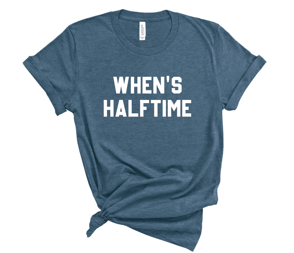 WHEN'S HALFTIME