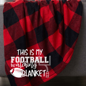 this is my football watching blanket