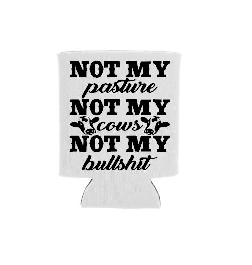 not my pasture not my bullshit