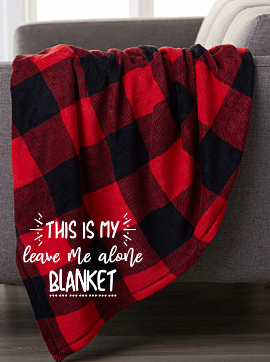 this is my leave me a lone blanket