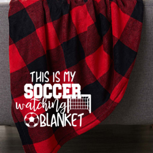 this is my soccer watching blanket