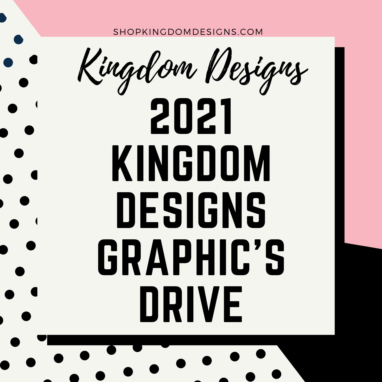 2021 Kingdom Designs Graphic Drive