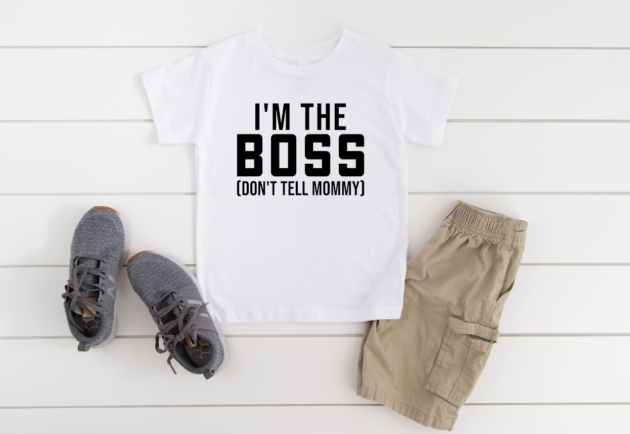 im the boss dont tell mommy