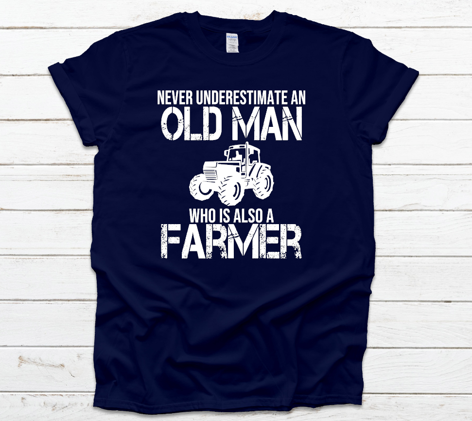 never underestimate an old man who is a farmer