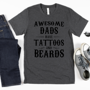 awesome dads have beards and tattoos