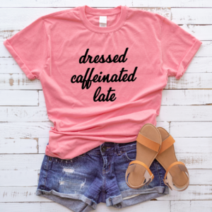 dressed caffeinated late