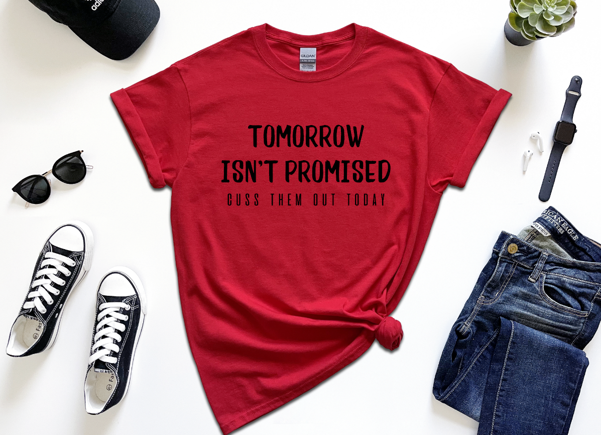 tomorrow isn't promised
