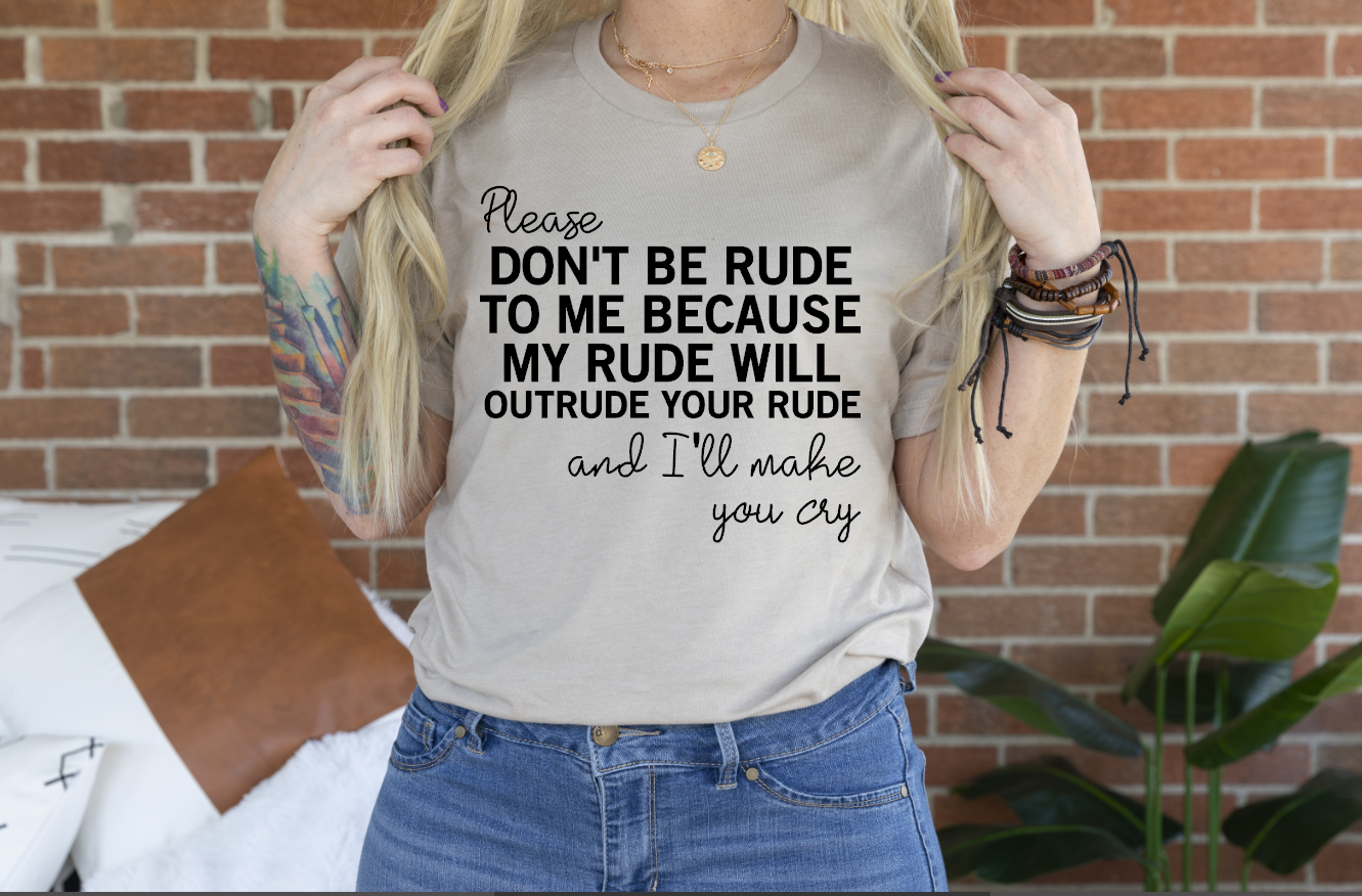 please do not be rude