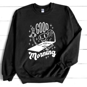 good morning skeleton